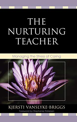 9781607093978: The Nurturing Teacher: Managing the Stress of Caring