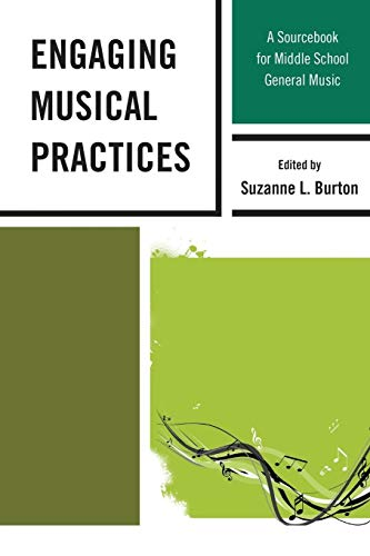 Engaging Musical Practices: A Sourcebook for Middle: Suzanne L. Burton,