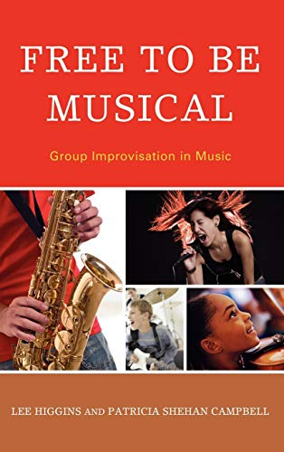 9781607094975: Free to Be Musical: Group Improvisation in Music
