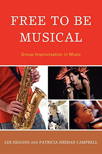 9781607094982: Free to Be Musical: Group Improvisation in Music