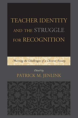 9781607095743: Teacher Identity and the Struggle for Recognition: Meeting the Challenges of a Diverse Society