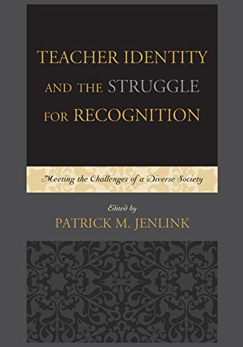9781607095750: Teacher Identity and the Struggle for Recognition: Meeting the Challenges of a Diverse Society