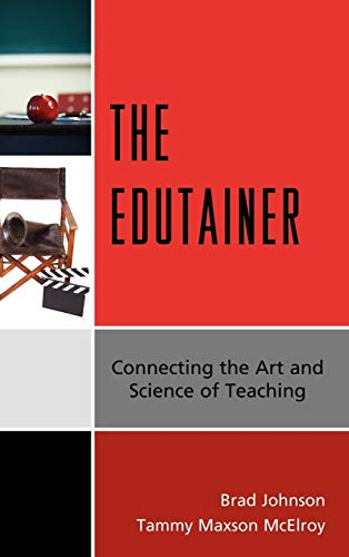 9781607096122: The Edutainer: Connecting the Art and Science of Teaching