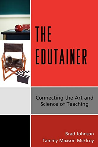 9781607096139: The Edutainer: Connecting the Art and Science of Teaching