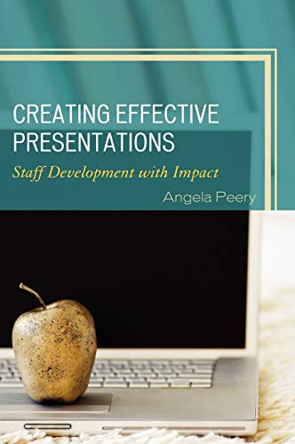 9781607096221: Creating Effective Presentations: Staff Development with Impact