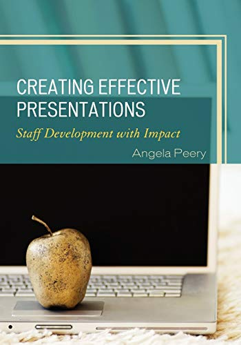 9781607096238: Creating Effective Presentations: Staff Development with Impact