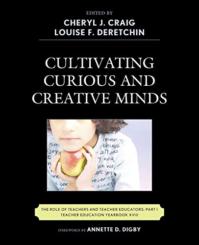 Cultivating Curious and Creative Minds: The Role: Editor-Cheryl J. Craig;