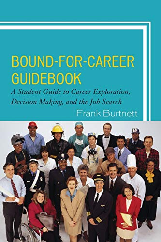 Bound-for-Career Guidebook : A Student Guide to: Frank Burtnett