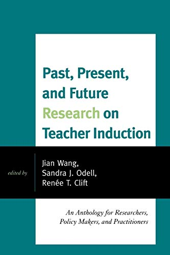 9781607097631: Past, Present, and Future Research on Teacher Induction: An Anthology for Researchers, Policy Makers, and Practitioners