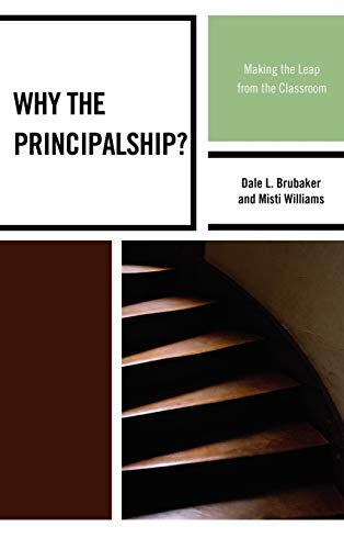 9781607097716: Why the Principalship?: Making the Leap from the Classroom