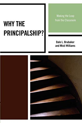 9781607097723: Why the Principalship?: Making the Leap from the Classroom