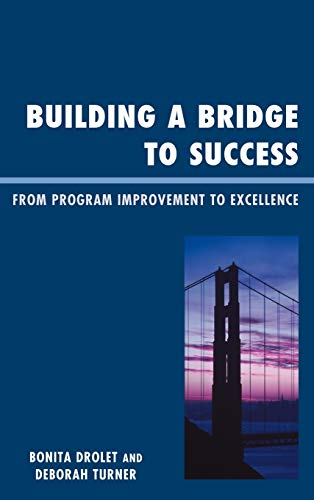 9781607097952: Building a Bridge to Success: From Program Improvement to Excellence
