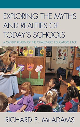 9781607098492: Exploring the Myths and the Realities of Today's Schools: A Candid Review of the Challenges Educators Face