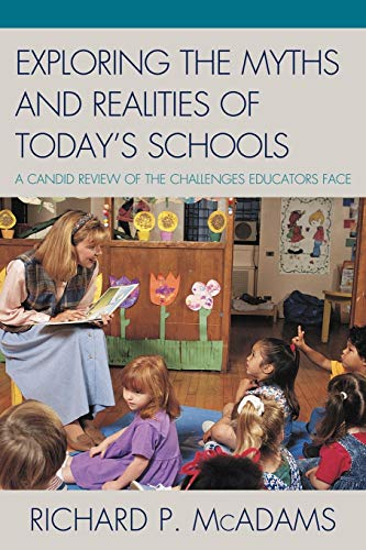 9781607098508: Exploring the Myths and the Realities of Today's Schools: A Candid Review of the Challenges Educators Face