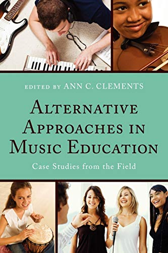 9781607098560: Alternative Approaches in Music Education: Case Studies from the Field