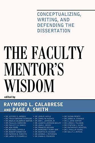 The Faculty Mentor's Wisdom: Conceptualizing, Writing, and: Calabrese, Raymond L.