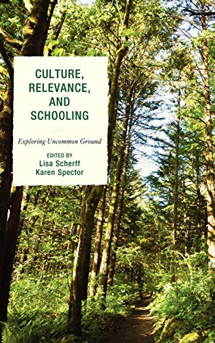 9781607098881: Culture, Relevance, and Schooling: Exploring Uncommon Ground