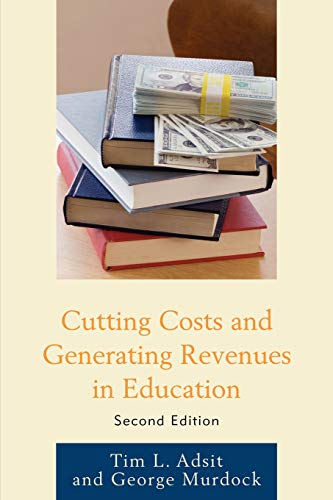 Cutting Costs and Generating Revenues in Education (1607098989) by Tim L. Adsit; George R. Murdock