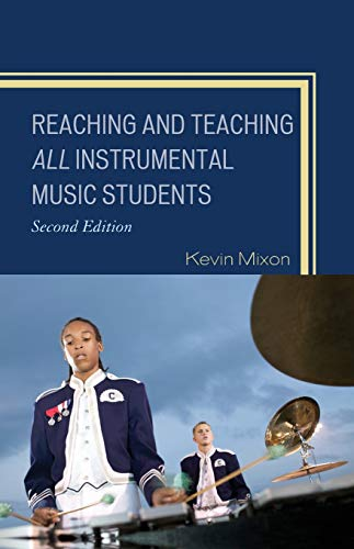 9781607099079: Reaching and Teaching All Instrumental Music Students, 2nd Edition