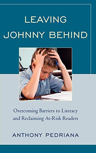 9781607099123: Leaving Johnny Behind: Overcoming Barriers to Literacy and Reclaiming At-Risk Readers