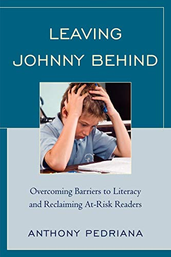 9781607099130: Leaving Johnny Behind: Overcoming Barriers to Literacy and Reclaiming At-Risk Readers