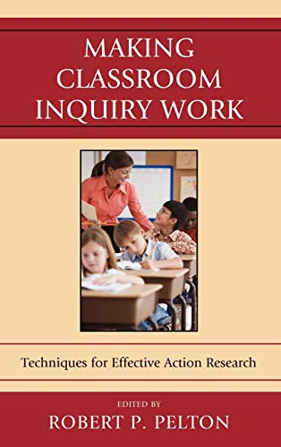 9781607099277: Making Classroom Inquiry Work: Techniques for Effective Action Research