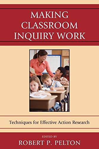 9781607099284: Making Classroom Inquiry Work: Techniques for Effective Action Research