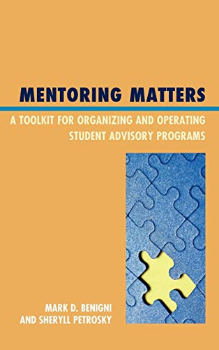 9781607099390: Mentoring Matters: A Toolkit for Organizing and Operating Student Advisory Programs