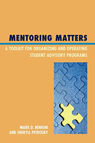 9781607099406: Mentoring Matters: A Toolkit for Organizing and Operating Student Advisory Programs