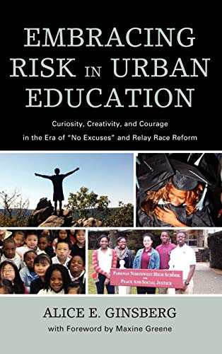 9781607099482: Embracing Risk in Urban Education: Curiosity, Creativity, and Courage in the Era of