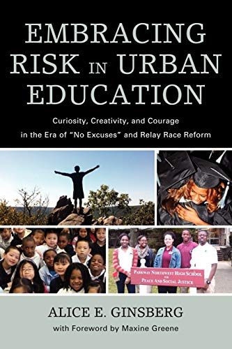 9781607099499: Embracing Risk in Urban Education: Curiosity, Creativity, and Courage in the Era of