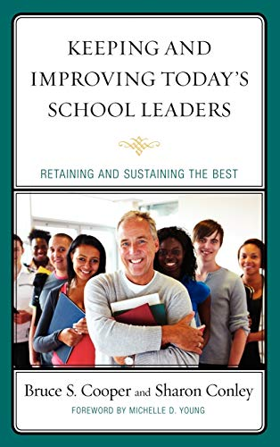 9781607099635: Keeping and Improving Today's School Leaders: Retaining and Sustaining the Best