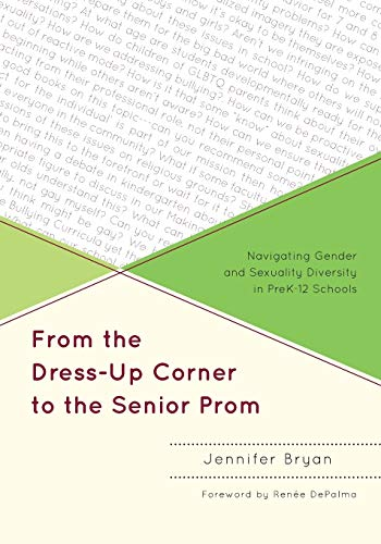 9781607099796: From the Dress-Up Corner to the Senior Prom: Navigating Gender and Sexuality Diversity in PreK-12 Schools