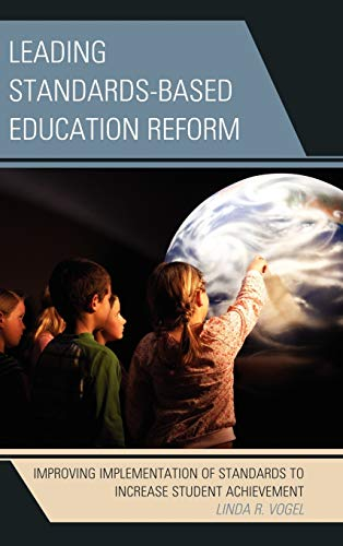 Leading Standards-Based Education Reform: Improving Implementation of Standards to Increase Student...