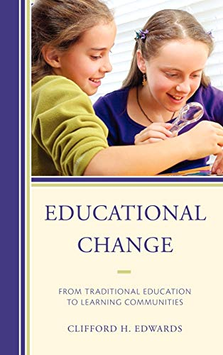 9781607099871: Educational Change: From Traditional Education to Learning Communities