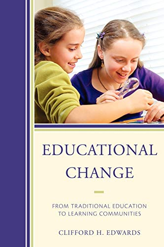 9781607099888: Educational Change: From Traditional Education to Learning Communities