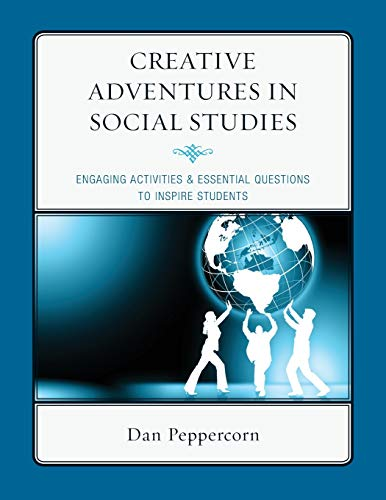 9781607099949: Creative Adventures in Social Studies: Engaging Activities & Essential Questions to Inspire Students