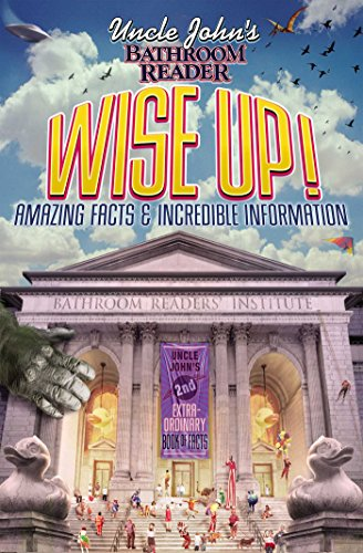9781607100379: Uncle John's Bathroom Reader Wise Up!: Amazing Facts and Incredible Information