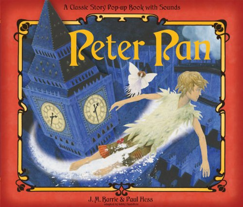 9781607100843: Peter Pan: A Classical Story Pop-Up Book with Sounds (A Classic Story Pop-Up Book With Sounds)