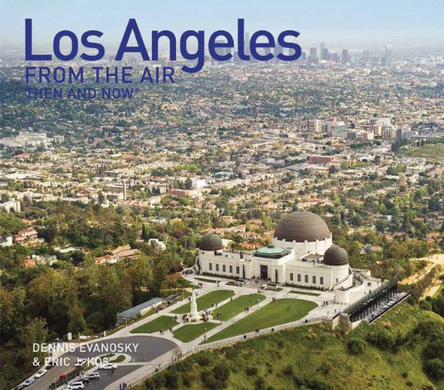 9781607101284: Los Angeles from the Air Then and Now (Then & Now (Thunder Bay Press))