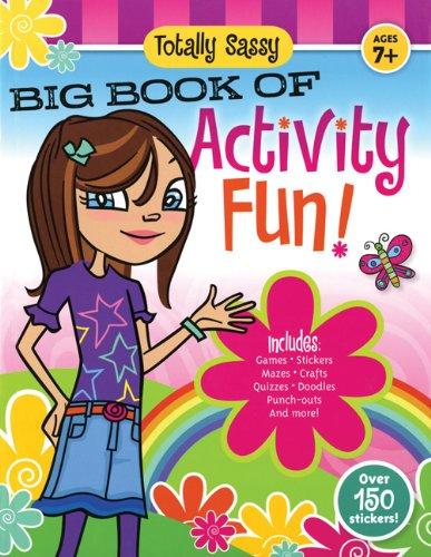 Totally Sassy Big Book of Activity Fun!: Phan, Sandy; Koltookian, Gary  H.; Burke, Katelyn