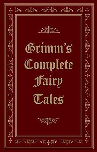 Grimm's Complete Fairy Tales: Grimm, Jacob; Grimm,