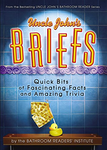 9781607101789: Uncle John's Briefs: Quick Bits of Fascinating Facts and Amazing Trivia (Uncle John's Bathroom Reader)