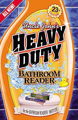 Uncle John's Heavy Duty Bathroom Reader (Uncle John's Bathroom Readers): Bathroom Readers...