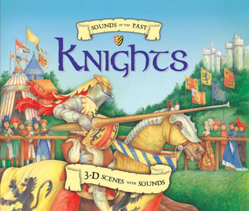 9781607101963: Sounds of the Past: Knights: 3-D Scenes with Sounds