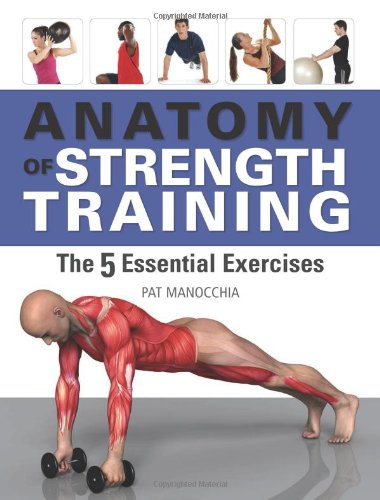 9781607102045: Anatomy of Strength Training: The Five Essential Exercises