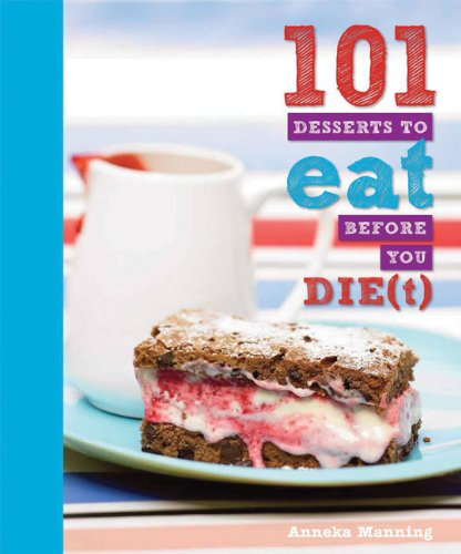 9781607102144: 101 Desserts to Eat Before You Die(t)
