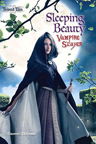 9781607102564: Sleeping Beauty: Vampire Slayer (Twisted Tales)