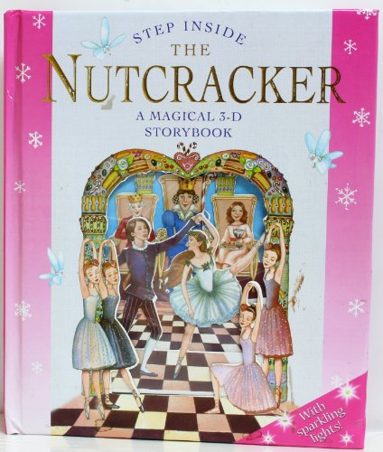 9781607102724: Step Inside The Nutcracker A Magical 3-D StoryBook