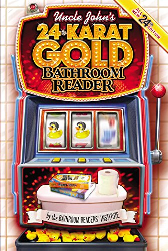 Uncle John's 24-Karat Gold Bathroom Reader (Uncle John's Bathroom Reader): Bathroom ...